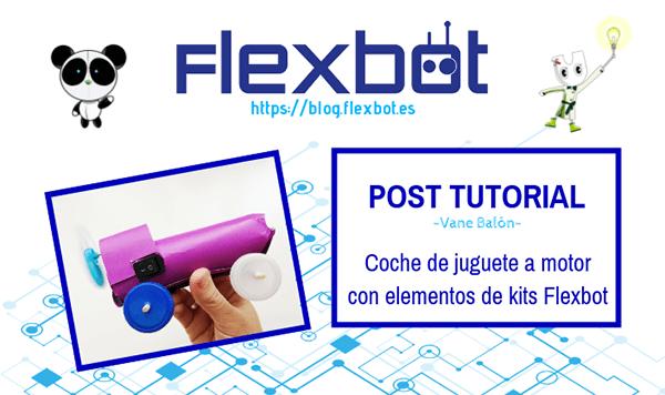 Coche de juguete con motor Flexbot